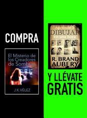 Compra EL MISTERIO DE LOS CREADORES DE SOMBRAS y llévate gratis APRENDE A DIBUJAR EN UNA HORA