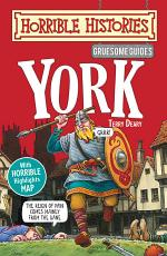 Horrible Histories Gruesome Guides: York
