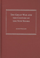 The Great War and the Culture of the New Negro Book