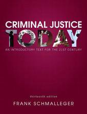 Criminal Justice Today: An Introductory Text for the 21st Century, Edition 13