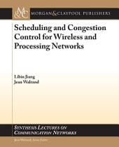 Scheduling and Congestion Control for Wireless and Processing Networks
