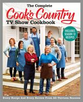 The Complete Cook s Country TV Show Cookbook Includes Season 13 Recipes PDF
