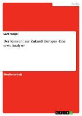 Der Konvent zur Zukunft Europas -Eine erste Analyse-