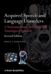 Acquired Speech and Language Disorders: Edition 2