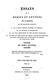 Essays in a Series of Letters to a Friend on the Following Subjects: I. On a Man's Writing Memoirs of Himself. II. On Decision of Character. III. On the Application of the Epithet Romantic. IV. On Some of the Causes by which Evangelical Religion Has Been Rendered Less Acceptable to Persons of Cultivated Taste