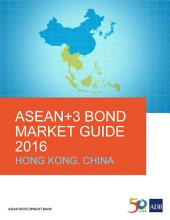 ASEAN+3 Bond Market Guide 2016: Hong Kong, China