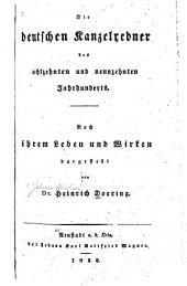 Die deutschen Kanzelredner des achtzehnten und neunzehnten Jahrhunderts: nach ihrem Leben und Wirken dargestellt