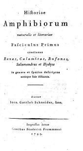 Historia amphibiorum naturalis et literaria: ... continens Ranas, Calamitas, Bufones, Salamandras et Hydros in genera et species descriptos notisque suis distinctos, Volume 1