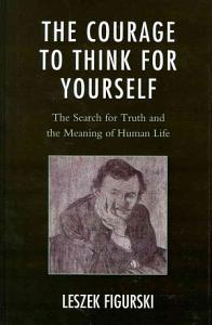 The Courage to Think for Yourself PDF