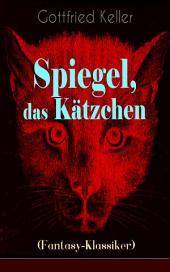 Spiegel, das Kätzchen (Fantasy-Klassiker) - Vollständige Ausgabe: Zauberer-Geschichte aus dem Mittelalter