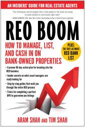 REO Boom: How to Manage, List, and Cash in on Bank-Owned Properties: An Insiders Guide for Real Estate Agents