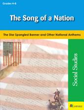 The Song of a Nation: The Star Spangled Banner and Other National Anthems