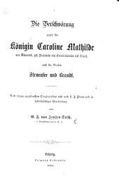Die Verschworung gegen die Königin Caroline Mathilde von Dänemark ... , und die Grafen Struensee und Brandt. Nach bisher ungedruckten Originalakten und nach L. J. Flamand in selbstständiger Bearbeitung