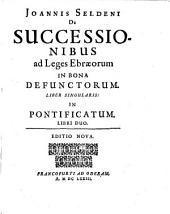 De Successionibus ad Leges Ebraeorum in bona defunctorum: Liber singularis: in pontificatum libri duo