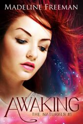 Awaking: The Naturals, #1