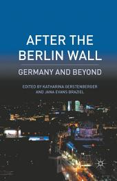 After the Berlin Wall: Germany and Beyond