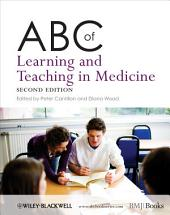 ABC of Learning and Teaching in Medicine: Edition 2