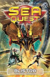 Sea Quest: Blistra the Sea Dragon: Book 28