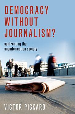 Democracy Without Journalism  PDF