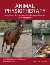 Animal Physiotherapy: Assessment, Treatment and Rehabilitation of Animals, Edition 2