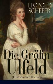Die Gräfin Ulfeld (Historischer Roman) - Vollständige Ausgabe: Die Vierundzwanzig Königskinder: Die lebenslange Einkerkerung der Frau eines dänischen Rebellen