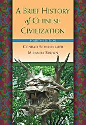 A Brief History of Chinese Civilization: Edition 4
