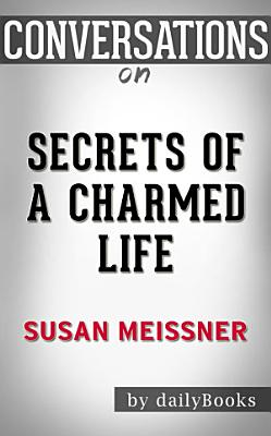 Secrets of a Charmed Life  A Novel By Susan Meissner   Conversation Starters