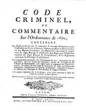 Code criminel, ou commentaire sur l'ordonnance de 1670: Volumes1à2