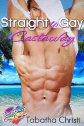 Straight to Gay Castaway (Str8 But Curious Romance): Best Friend Gay Romance