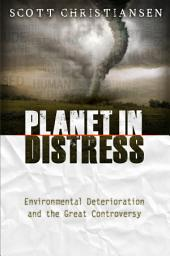 Planet in Distress: Environmental Degradation and the Great Controversy