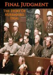 Final Judgment; The Story Of Nuremberg