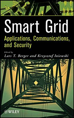 Smart Grid Applications  Communications  and Security