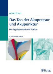 Das Tao der Akupressur und Akupunktur: Die Psychosomatik der Punkte, Ausgabe 4