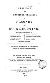 A popular and practical treatise on masonry and stone-cutting