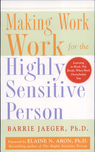 Making Work Work for the Highly Sensitive Person Book