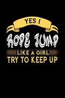 Yes I Rope Jump Like a Girl Try to Keep Up