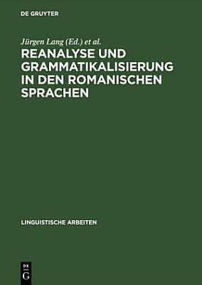 Reanalyse und Grammatikalisierung in den romanischen Sprachen PDF
