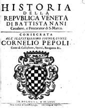 Historia della republica veneta di Battista Nani caualiere, e procurator di S. Marco ..