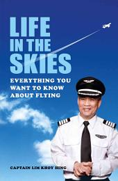 Life In The Skies: Everything you want to know about flying