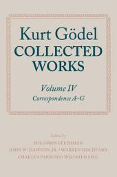 Kurt Gödel: Collected Works:: Volume 4