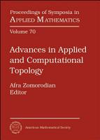 Advances in Applied and Computational Topology PDF
