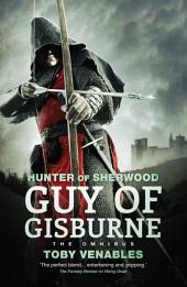 Guy of Gisburne: The Omnibus