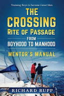 The Crossing Rite Of Passage From Boyhood To Manhood Mentor S Manual Book PDF