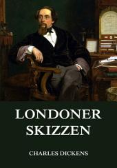 Londoner Skizzen