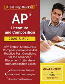 AP Literature and Composition 2020   2021  AP English Literature and Composition Prep Book   Practice Test Questions for the Advanced Placement Litera