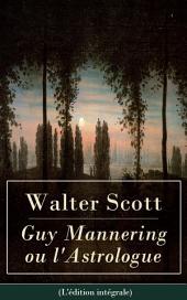 Guy Mannering ou l'Astrologue (L'édition intégrale)