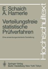 Verteilungsfreie statistische Prüfverfahren: Eine anwendungsorientierte Darstellung