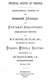 Physical Survey of Virginia: Her Geographical Position; Its Commercial Advantages and National Importance. Preliminary Report, Issue 1