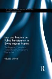 Law and Practice on Public Participation in Environmental Matters: The Nigerian Example in Transnational Comparative Perspective