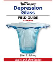 Warman's Depression Glass Field Guide: Values and Identification, Edition 4